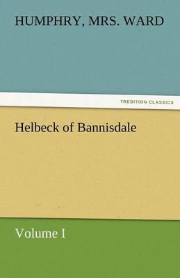 Helbeck of Bannisdale - Volume I (Paperback)