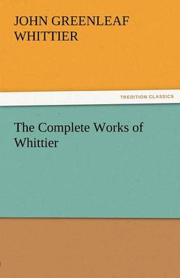 The Complete Works of Whittier (Paperback)