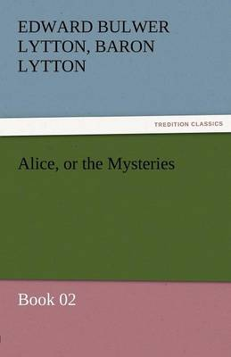 Alice, or the Mysteries - Book 02 (Paperback)