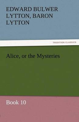 Alice, or the Mysteries - Book 10 (Paperback)