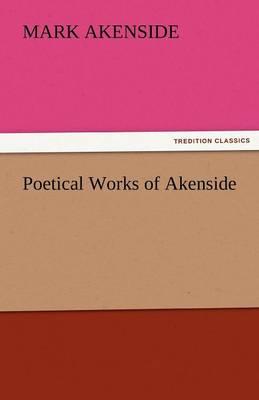 Poetical Works of Akenside (Paperback)