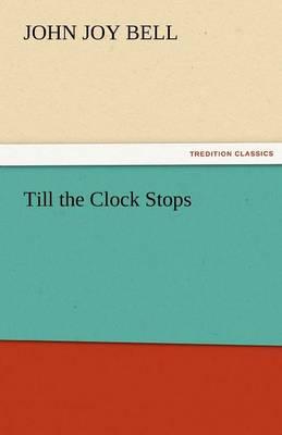 Till the Clock Stops (Paperback)