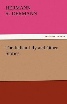 The Indian Lily and Other Stories (Paperback)