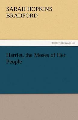 Harriet, the Moses of Her People (Paperback)