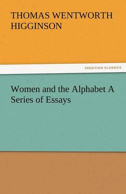 Women and the Alphabet a Series of Essays (Paperback)