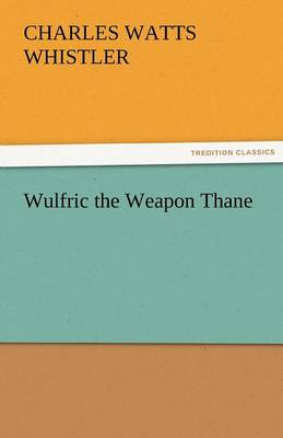 Wulfric the Weapon Thane (Paperback)