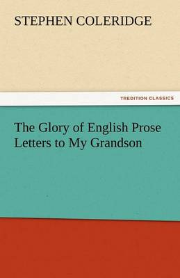 The Glory of English Prose Letters to My Grandson (Paperback)