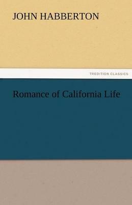 Romance of California Life (Paperback)