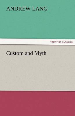 Custom and Myth (Paperback)