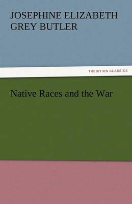 Native Races and the War (Paperback)