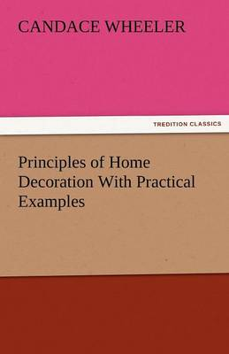 Principles of Home Decoration with Practical Examples (Paperback)
