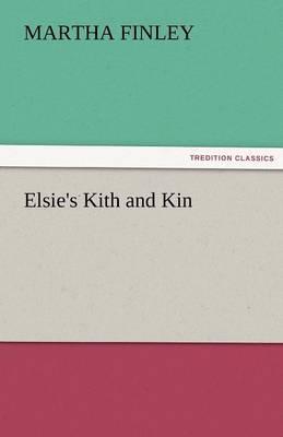 Elsie's Kith and Kin (Paperback)