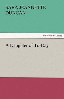 A Daughter of To-Day (Paperback)