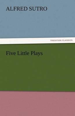Five Little Plays (Paperback)