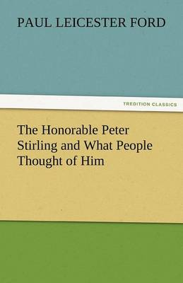 The Honorable Peter Stirling and What People Thought of Him (Paperback)