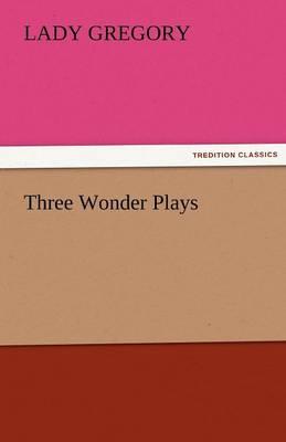 Three Wonder Plays (Paperback)