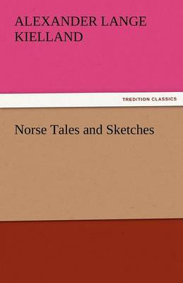 Norse Tales and Sketches (Paperback)