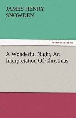 A Wonderful Night, an Interpretation of Christmas (Paperback)