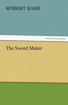 The Sword Maker (Paperback)