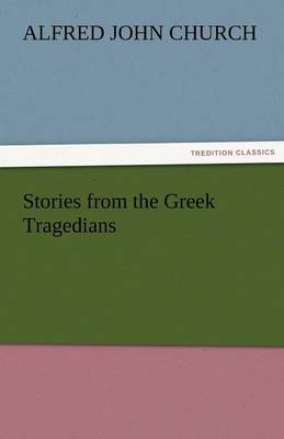 Stories from the Greek Tragedians (Paperback)