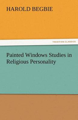 Painted Windows Studies in Religious Personality (Paperback)