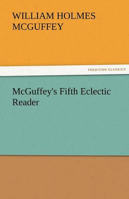 McGuffey's Fifth Eclectic Reader (Paperback)