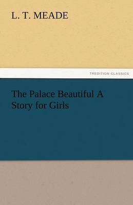 The Palace Beautiful a Story for Girls (Paperback)