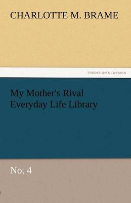 My Mother's Rival Everyday Life Library No. 4 (Paperback)
