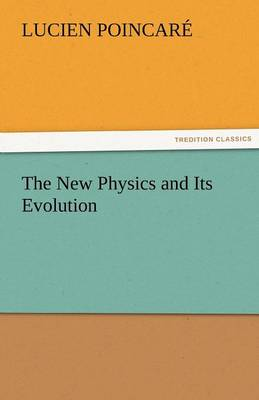 The New Physics and Its Evolution (Paperback)