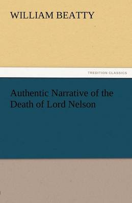 Authentic Narrative of the Death of Lord Nelson (Paperback)