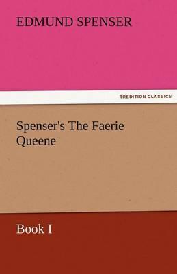 Spenser's the Faerie Queene, Book I (Paperback)