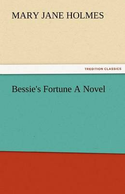 Bessie's Fortune a Novel (Paperback)