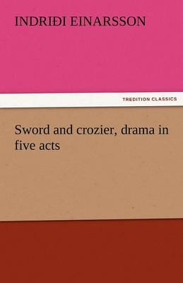 Sword and Crozier, Drama in Five Acts (Paperback)