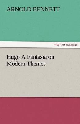 Hugo a Fantasia on Modern Themes (Paperback)