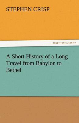 A Short History of a Long Travel from Babylon to Bethel (Paperback)