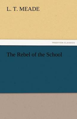 The Rebel of the School (Paperback)