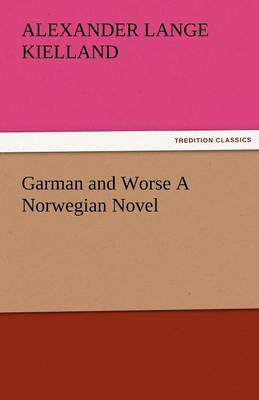 Garman and Worse a Norwegian Novel (Paperback)