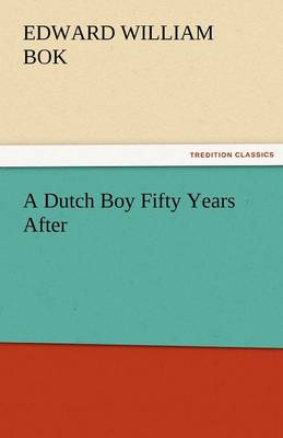 A Dutch Boy Fifty Years After (Paperback)