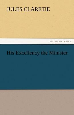 His Excellency the Minister (Paperback)