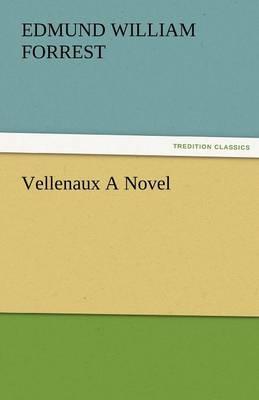 Vellenaux a Novel (Paperback)