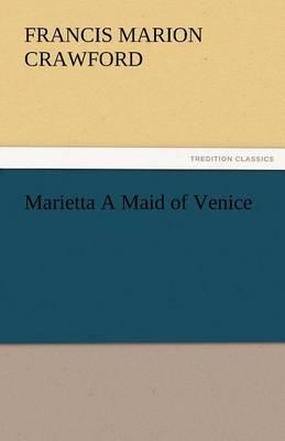 Marietta a Maid of Venice (Paperback)