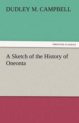 A Sketch of the History of Oneonta (Paperback)