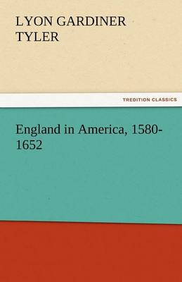 England in America, 1580-1652 (Paperback)
