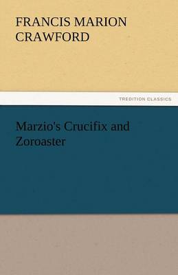 Marzio's Crucifix and Zoroaster (Paperback)