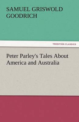 Peter Parley's Tales about America and Australia (Paperback)