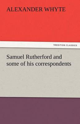 Samuel Rutherford and Some of His Correspondents (Paperback)