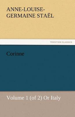 Corinne, Volume 1 (of 2) or Italy (Paperback)
