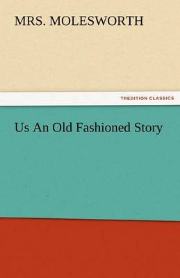 Us an Old Fashioned Story (Paperback)