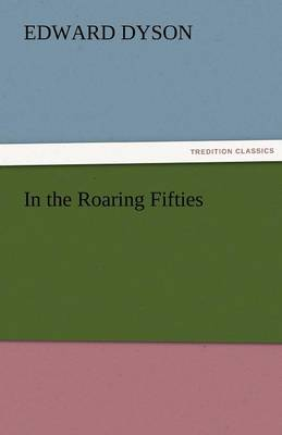 In the Roaring Fifties (Paperback)