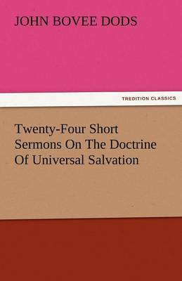 Twenty-Four Short Sermons on the Doctrine of Universal Salvation (Paperback)